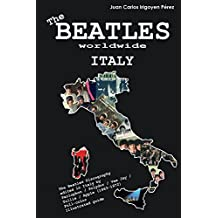 The Beatles worldwide: Italy: Discography edited in Italy by  Parlophon / Polydor / Vee Jay / Tollie / Apple (1963 - 1972).  A full-color guide (English Edition)