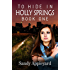 To Hide in Holly Springs: Book One