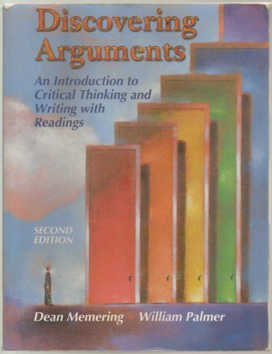 Discovering Arguments - An Introduction to Critical Thinking and Writing with Readings 2nd Edition - Paperback - Second Edition, 3rd Printing 2006 ebook