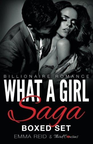 What A Girl Saga (Billionaire Romance) Boxed Set (An Alpha Billionaire Romance)