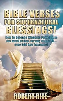 Bible Verses for Supernatural Blessings! by [Rite, Robert]