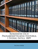 Romanens Och Prosaberättelsens Historia I Sverig Intill 1809, Fredrik Bk and Fredrik Böök, 1147848629