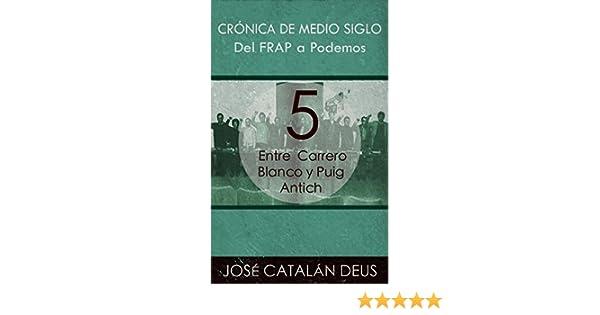 Crónica de medio siglo nº 5) (Spanish Edition) - Kindle edition by José Catalán Deus. Politics & Social Sciences Kindle eBooks @ Amazon.com.