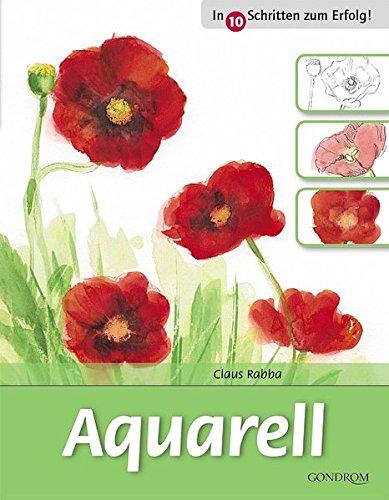 Aquarell (In 10 Schritten zum Erfolg)