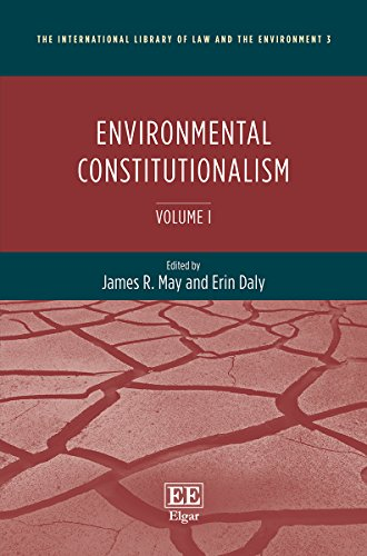 Environmental Constitutionalism (The International Library Of Law And The Environment Series, #3)