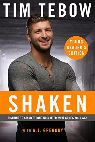 Shaken: Young Reader's Edition: Fighting to Stand Strong No Matter What Comes Your Way by [Tebow, Tim]
