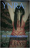 Ynra: Die Himmelstochter (German Edition)