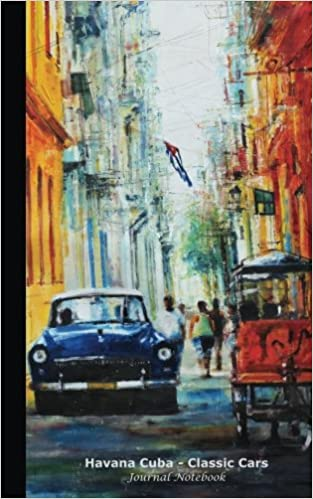 Journal Notebook Havana Cuba Softcover 54 Sheets 8 Blank 100 Lined Pages Small Lightweight 5x8 Classic Cars: Travel Writing DIY Diary Planner Note Book