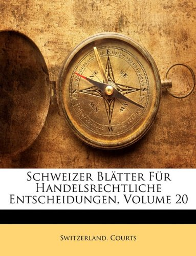 Schweizer Blätter Für Handelsrechtliche Entscheidungen, Volume 20 (German Edition) pdf epub