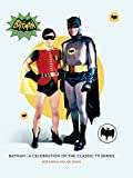 Batman: A Celebration of the Classic TV Series