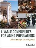 Livable Communities for Aging Populations: Urban Design for Longevity