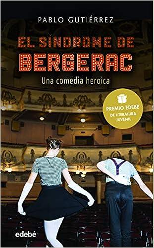 El Síndrome De Bergerac de Pablo Gutierrez Domínguez