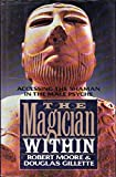 The Magician Within: Accessing the Shaman in the Male Psyche