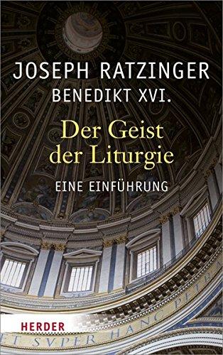 Der Geist der Liturgie: Eine Einführung