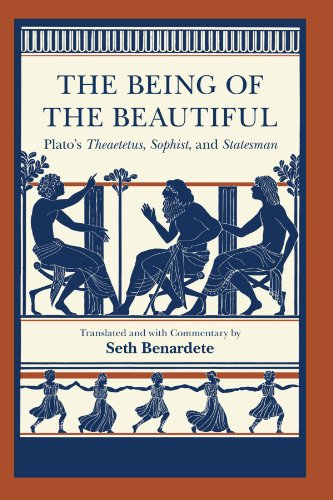 The Being of the Beautiful: Plato's Theaetetus, Sophist, and Statesman by Plato