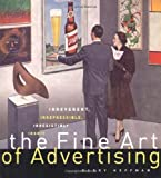 The Fine Art of Advertising, Barry Hoffman, 1584792221