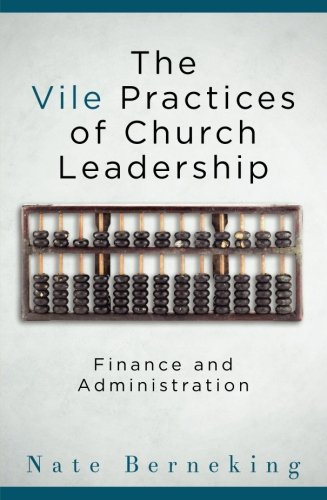 Download The Vile Practices of Church Leadership: Finance and Administration ebook