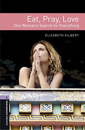 Oxford Bookworms Library: Level 4:: Eat Pray Love audio CD pack