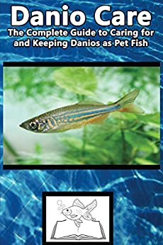 Danio care the complete guide to caring for and keeping for Danio fish care