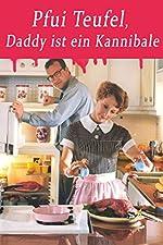 Filmcover Pfui Teufel, Daddy ist ein Kannibale