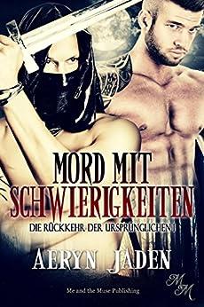 Mord mit Schwierigkeiten (Die Rückkehr der Ursprünglichen 1) (German Edition) by [Jaden, Aeryn]