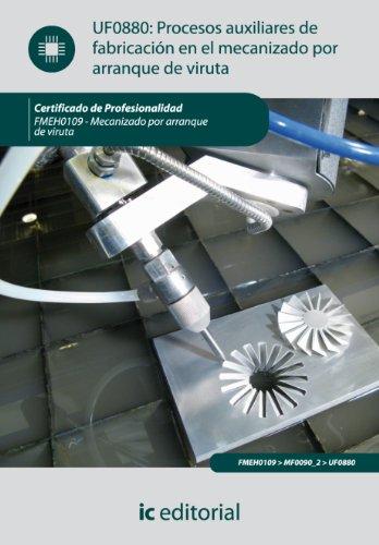 Descargar Libro Procesos Auxiliares De Fabricación En El Mecanizado Por Arranque De Viruta. Fmeh0109 Francisco José Rodríguez Dorado