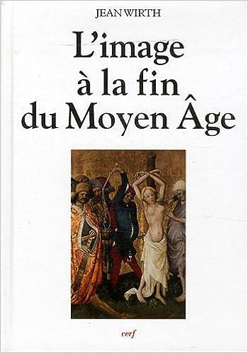 Téléchargement ebook pdfs gratuit L'image à la fin du Moyen Age in French PDF iBook PDB 2204090921