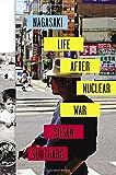 Nagasaki: Life After Nuclear War