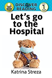 Let's Go to the Hospital: Level 1 Reader (Discover Reading)