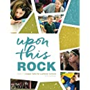 Upon this Rock: 2016-17 Chapel Talks for Lutheran Schools
