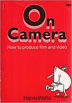 Book On Camera: How to Produce Film and Video