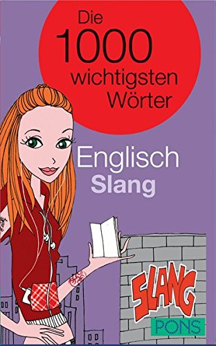 PONS Die 1000 wichtigsten Wörter Englisch Slang