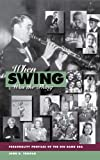 When Swing Was the Thing, John R. Tumpak, 0874620244