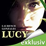 Lucy | Laurence Gonzales