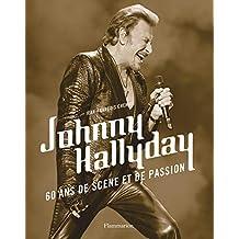JOHNNY HALLYDAY, 60 ANS DE SCÈNE ET DE PASSION N.É.
