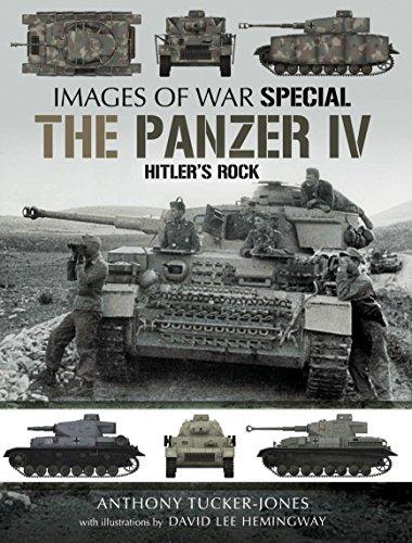 The Panzer IV: Hitler's Rock (Images of War)