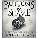 Buttons and Shame Audiobook by Penelope Sky Narrated by Michael Ferraiuolo, Samantha Cook