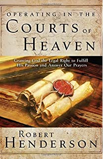 Accessing the Courts of Heaven: Positioning Yourself for