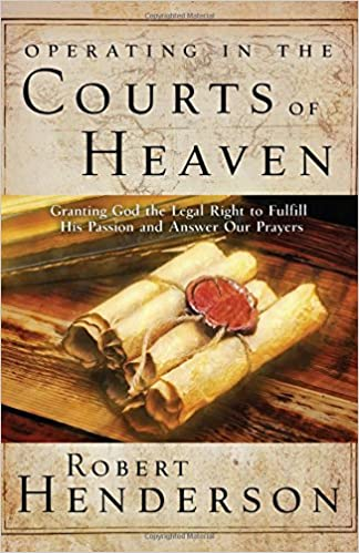 Operating in the Courts of Heaven: Granting God the Legal