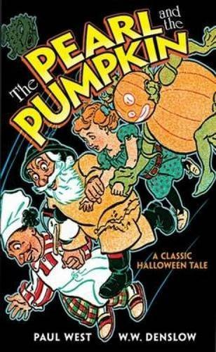 The Pearl and the Pumpkin: A Classic Halloween Tale (Dover Children's Classics) by Paul West -