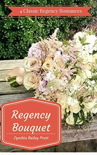 Regency Bouquet: Four Classic Regency Romances (Classic Bouquet)