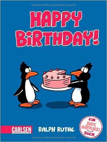 Happy Birthday Ein Shit Happens Buch Amazon De Ralph Ruthe Bucher