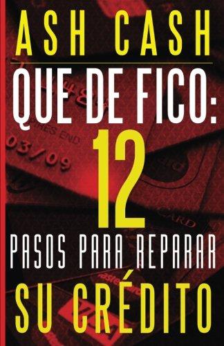 Books : ¡Qué De FICO!: 12 Pasos para reparar tu crédito (Spanish Edition)