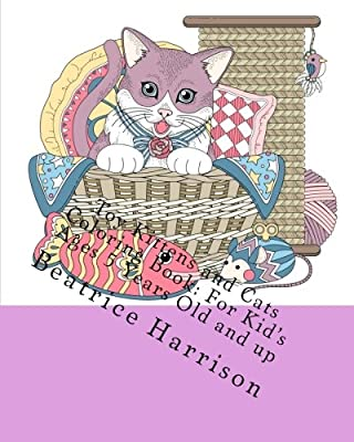 Toy Kittens and Cats Coloring Book: For Kid's Ages 5 Years Old and up