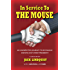In Service To The Mouse: My Unexpected Journey to Becoming Disneyland's First President