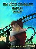 Um Vício Chamado Rafael (Portuguese Edition)