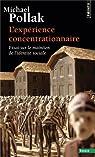 L'Expérience concentrationnaire. Essai sur le maintien de l'identité sociale par Pollak