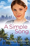 A Simple Song, Melody Carlson, 0800722256