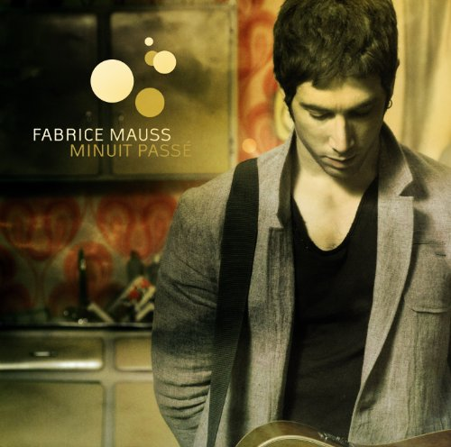 - FABRICE MAUSS - MINUIT PASSE (1 CD)