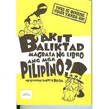 Bakit Baliktad Magbasa Ng Libro Ang Mga Pilipino? (mga kuwentong barbero ni bob ong) by Bob Ong (2002-01-01)